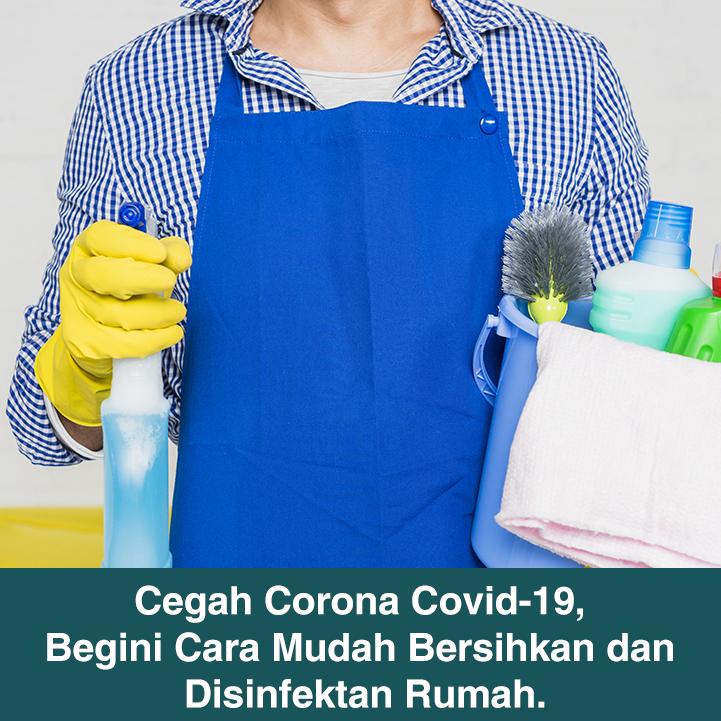 Cegah Corona Covid-19, Begini Cara Mudah Bersihkan dan Disinfektan Rumah.